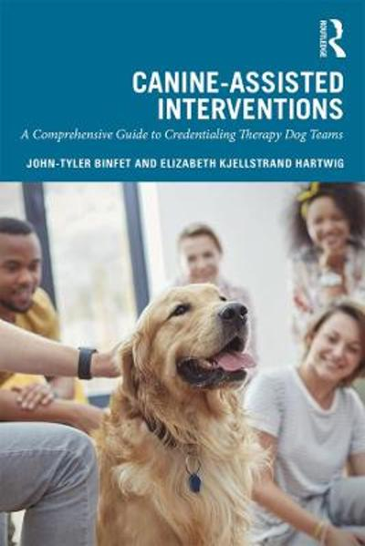 Canine-Assisted Interventions - John-Tyler Binfet