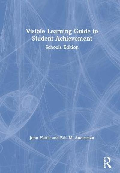 Visible Learning Guide to Student Achievement - John Hattie