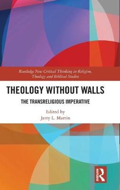 Theology Without Walls - Jerry L. Martin