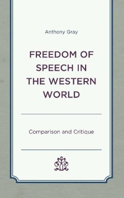 Freedom of Speech in the Western World - Anthony Gray