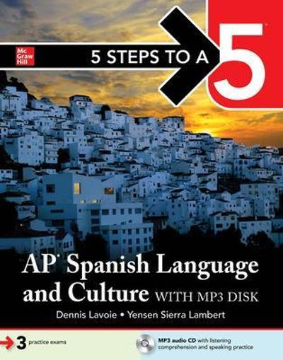 5 Steps to a 5: AP Spanish Language and Culture 2020-2021 - Dennis Lavoie
