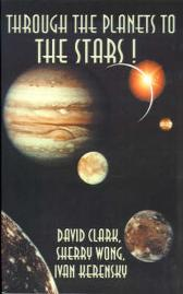 Through the Planets to the Stars! - David Clark Ivan Kerensky Sherry Wong