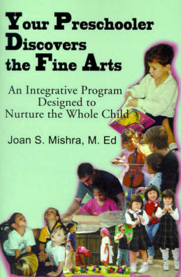 Your Preschooler Discovers the Fine Arts - Joan S Mishra
