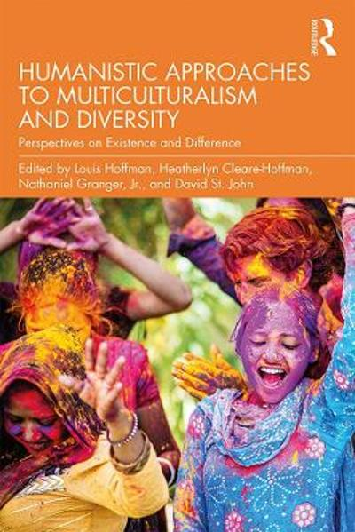 Humanistic Approaches to Multiculturalism and Diversity - Louis Hoffman