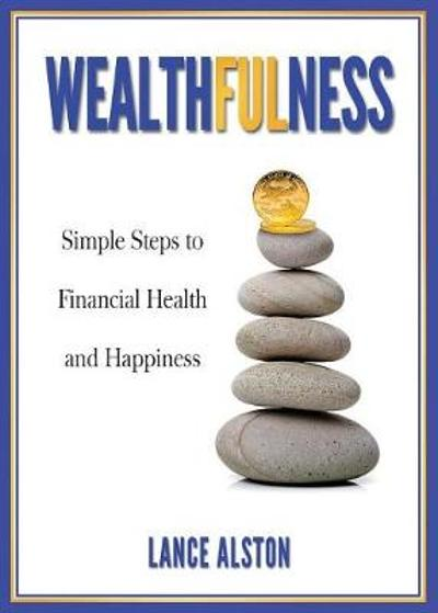 Wealthfulness - Lance Alston