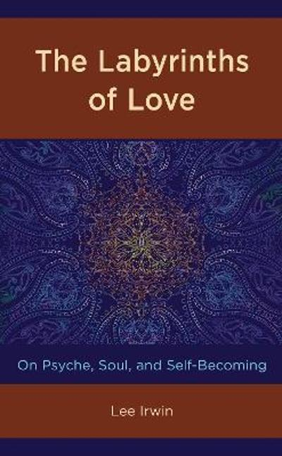 The Labyrinths of Love - Lee Irwin