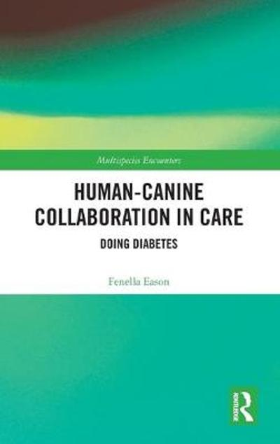 Human-Canine Collaboration in Care - Fenella Eason