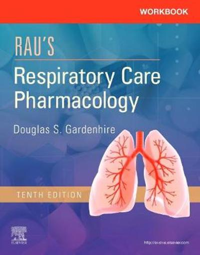 Workbook for Rau's Respiratory Care Pharmacology - Douglas S. Gardenhire