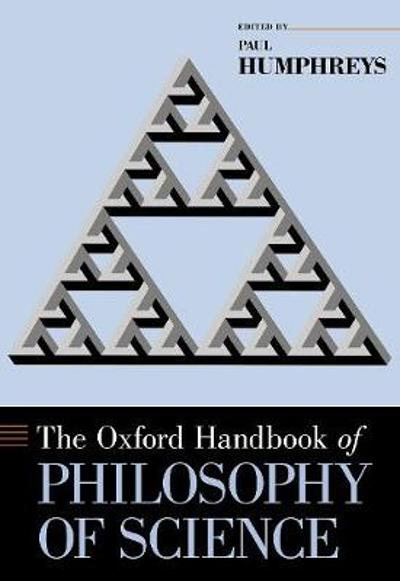 The Oxford Handbook of Philosophy of Science - Paul Humphreys