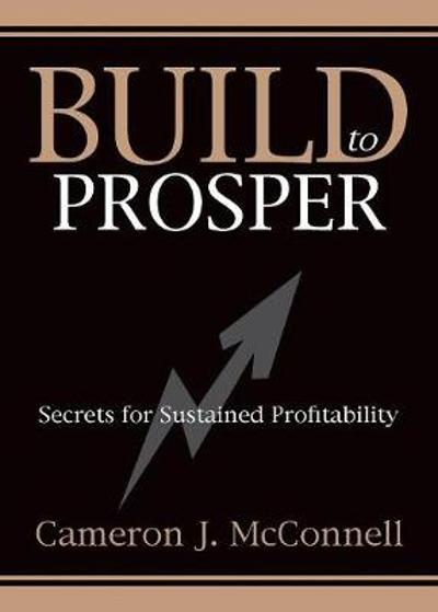 Build to Prosper - Cameron J McConnell