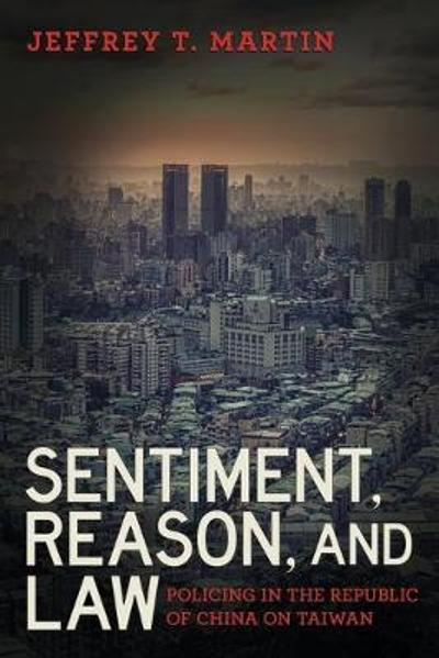 Sentiment, Reason, and Law - Jeffrey T. Martin