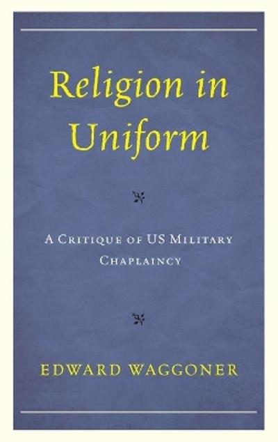 Religion in Uniform - Edward Waggoner