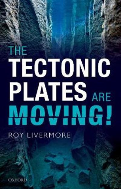 The Tectonic Plates are Moving! - Roy Livermore