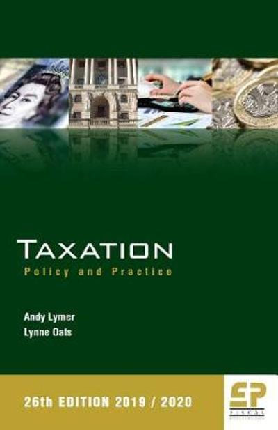 Taxation: Policy and Practice 2019/20 26th Edition - Andy Lymer