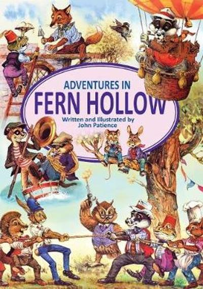 Adventures in Fern Hollow - John Patience