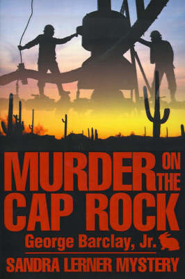 Murder on the Cap Rock - Jr Barclay George W