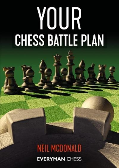 Your Chess Battle Plan - Neil McDonald