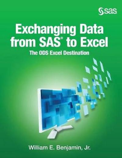 Exchanging Data From SAS to Excel - Jr William E Benjamin
