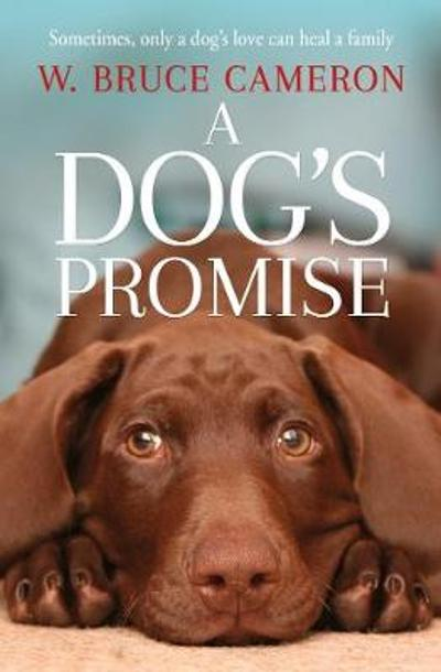 A Dog's Promise - W. Bruce Cameron