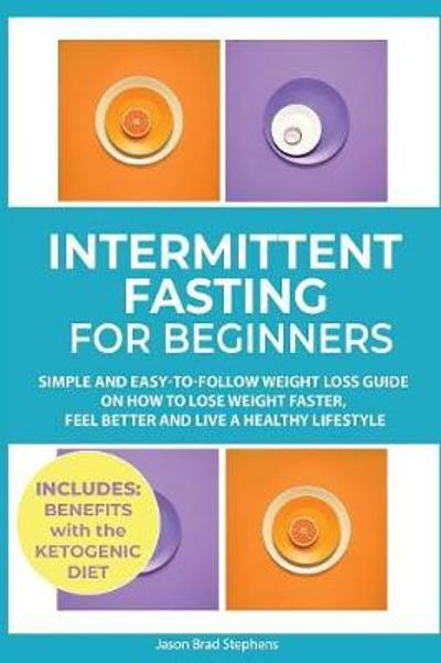 Intermittent Fasting for Beginners - Jason Brad Stephens