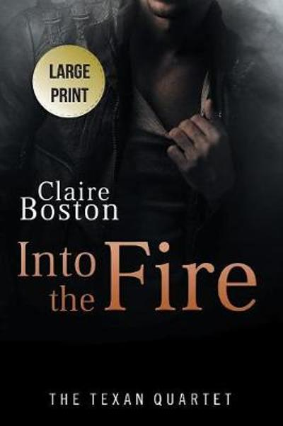 Into the Fire - Claire Boston