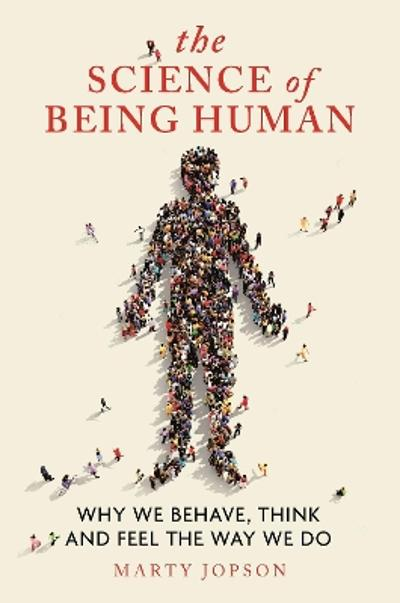 The Science of Being Human - Marty Jopson