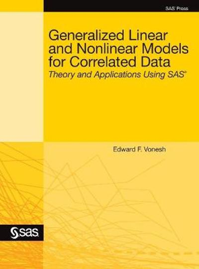 Generalized Linear and Nonlinear Models for Correlated Data - Edward F Vonesh