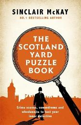 The Scotland Yard Puzzle Book - Sinclair McKay