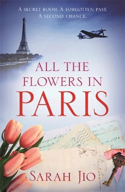 All the Flowers in Paris - Sarah Jio