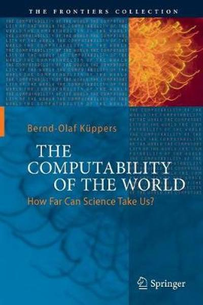 The Computability of the World - Bernd-Olaf Kuppers