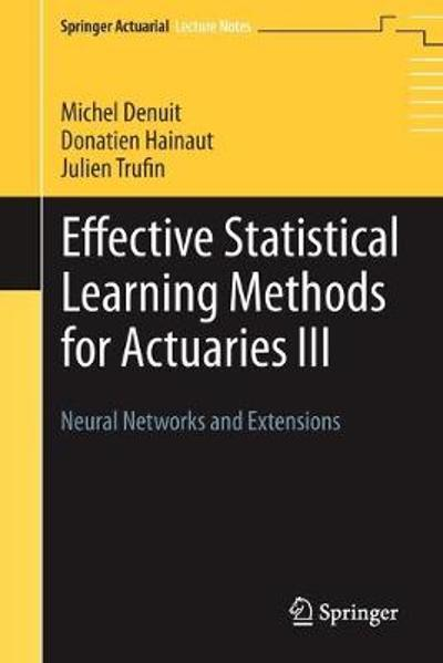 Effective Statistical Learning Methods for Actuaries III - Michel Denuit