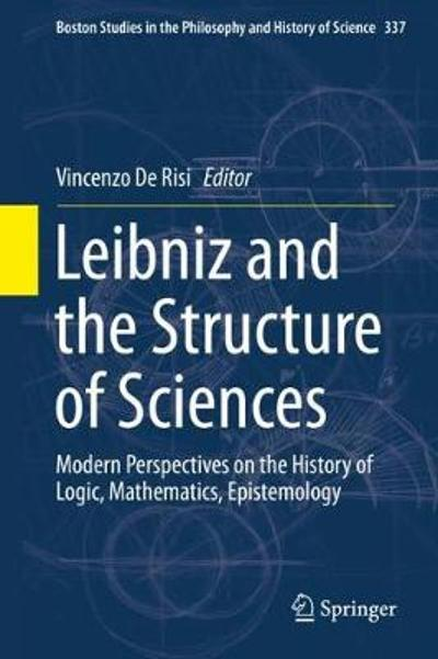 Leibniz and the Structure of Sciences - Vincenzo De Risi