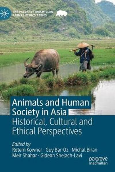 Animals and Human Society in Asia - Rotem Kowner