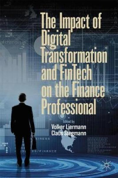 The Impact of Digital Transformation and FinTech on the Finance Professional - Volker Liermann
