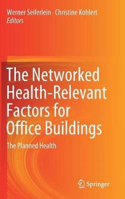 The Networked Health-Relevant Factors for Office Buildings - Werner Seiferlein