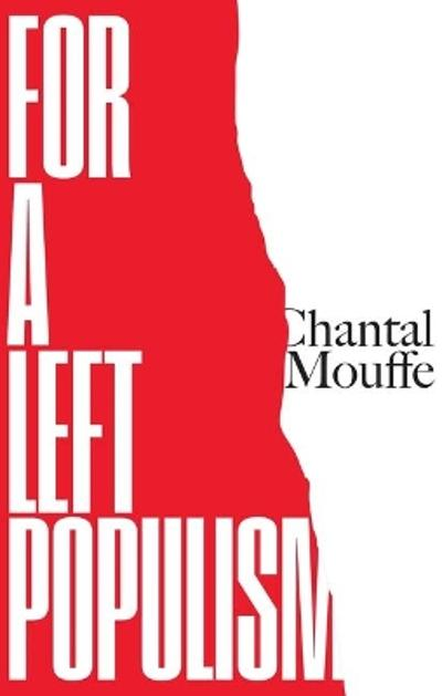 For a Left Populism - Chantal Mouffe