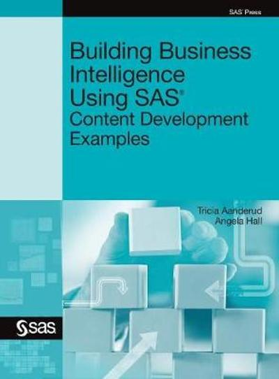 Building Business Intelligence Using SAS - Tricia Aanderud