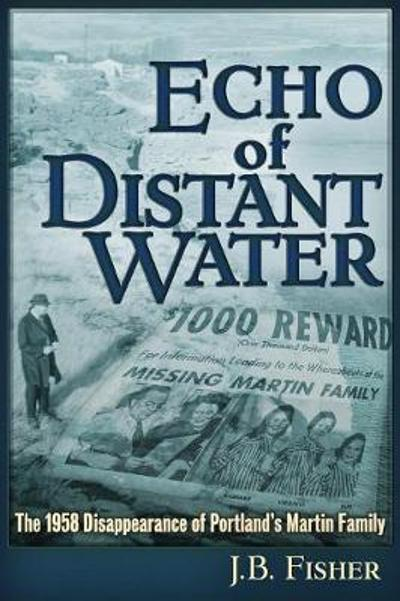 Echo of Distant Water - J B Fisher