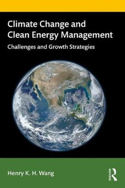 Climate Change and Clean Energy Management - Henry K. H Wang