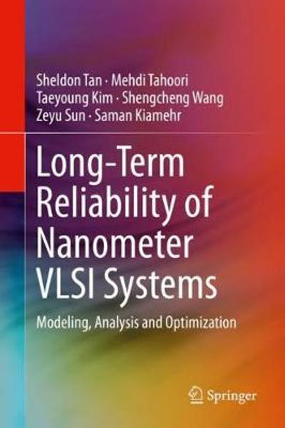 Long-Term Reliability of Nanometer VLSI Systems - Sheldon Tan
