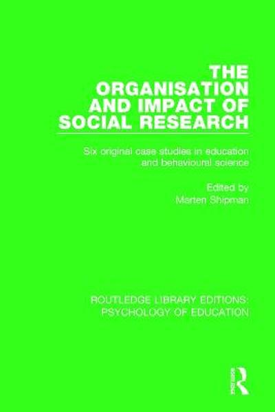 The Organisation and Impact of Social Research - Marten Shipman
