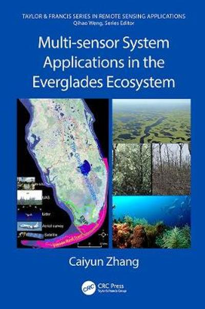 Multi-sensor System Applications in the Everglades Ecosystem - Caiyun Zhang