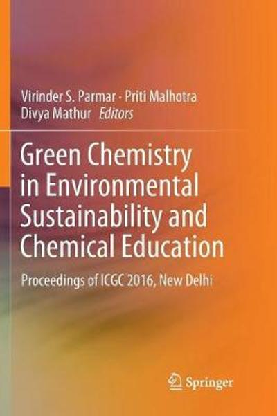 Green Chemistry in Environmental Sustainability and Chemical Education - Virinder S. Parmar
