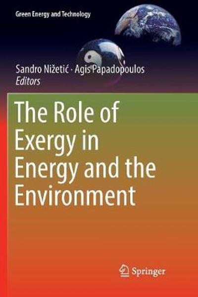 The Role of Exergy in Energy and the Environment - Sandro Nizetic
