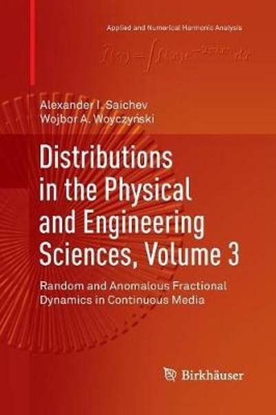 Distributions in the Physical and Engineering Sciences, Volume 3 - Alexander I. Saichev
