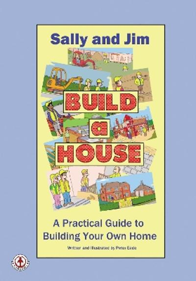 Sally and Jim Build a House - Peter Eade