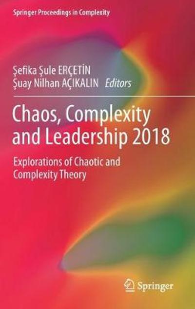 Chaos, Complexity and Leadership 2018 - Sefika Sule ERCETIN