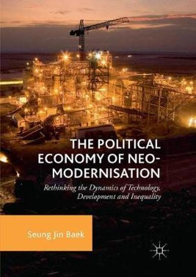 The Political Economy of Neo-modernisation - Seung Jin Baek