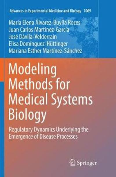 Modeling Methods for Medical Systems Biology - Maria Elena Alvarez-Buylla Roces