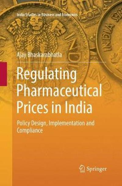 Regulating Pharmaceutical Prices in India - Ajay Bhaskarabhatla